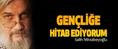 Salih Mirzabeyoğlu: Gençliğe Hitab Ediyorum