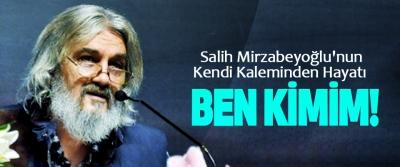 Salih Mirzabeyoğlu'nun Kendi Kaleminden Hayatı