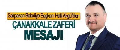 Salıpazarı Belediye Başkanı Halil Akgül'den, Çanakkale Zaferi Mesajı