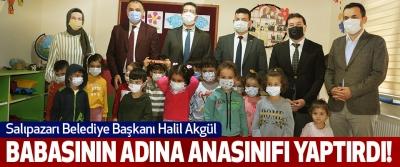 Salıpazarı Belediye Başkanı Halil Akgül  Babasının Adına Anasınıfı Yaptırdı!
