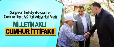 Salıpazarı Belediye Başkanı ve Cumhur İttifakı AK Parti Adayı Halil Akgül; Milletin aklı cumhur ittifakı!
