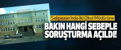 Salıpazarı'nda İki Okul Müdürüne bakın hangi sebeple Soruşturma açıldı!