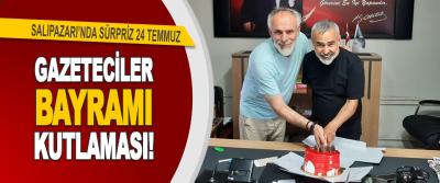 Salıpazarı'nda Sürpriz 24 Temmuz Gazeteciler Bayramı Kutlaması!