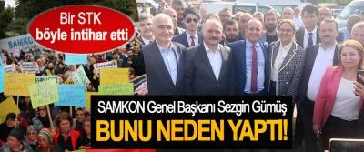 SAMKON Genel Başkanı Sezgin Gümüş Bunu neden yaptı!