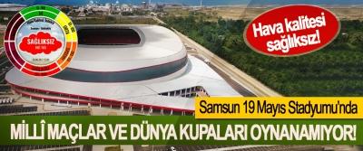 Samsun 19 Mayıs Stadyumu'nda Millî maçlar ve dünya kupaları oynanamıyor!