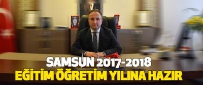 Samsun 2017-2018 Eğitim Öğretim Yılına Hazır.