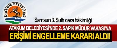Samsun 3. Sulh ceza hâkimliği atakum belediyesi'nde 2. Sapık müdür vakası'na erişimi engelleme kararı aldı!