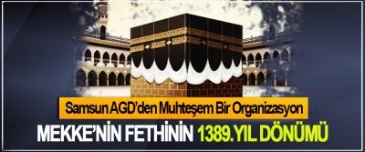 Samsun AGD'den Muhteşem Bir Organizasyon,Mekke'nin Fethinin 1389.Yıl Dönümü