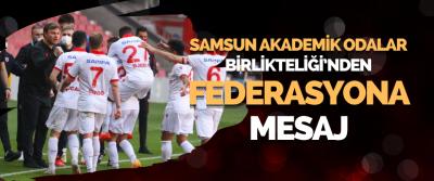 Samsun Akademik Odalar Birlikteliği'nden Türkiye Futbol Federasyonuna Mesaj