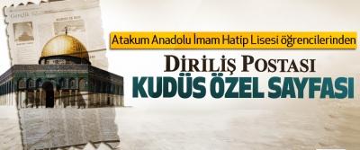 Samsun Atakum Anadolu İmam Hatip Lisesi öğrencilerinden Diriliş Postası Kudüs Özel Sayfası