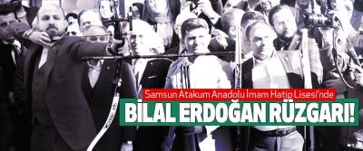 Samsun Atakum Anadolu İmam Hatip Lisesi'nde Bilal erdoğan rüzgarı!