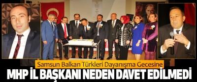 Samsun Balkan Türkleri Dayanışma Gecesine MHP İl Başkanı Neden Davet Edilmedi