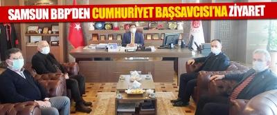 Samsun BBP'den Cumhuriyet Başsavcısı'na Ziyaret