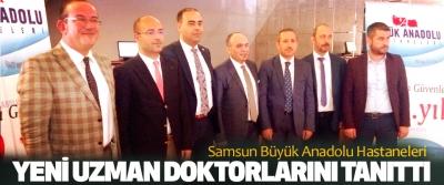 Samsun Büyük Anadolu Hastaneleri Yeni Uzman Doktorlarını Tanıttı