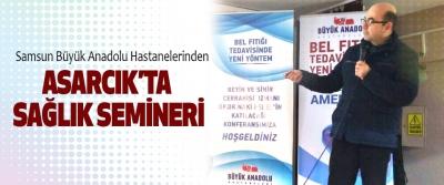 Samsun Büyük Anadolu Hastanelerinden Asarcık'ta Sağlık Semineri