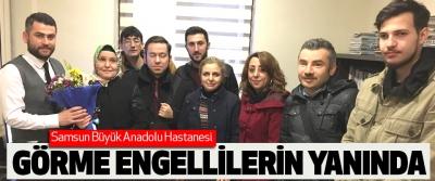 Samsun Büyük Anadolu Hastanesi Görme Engellilerin Yanında