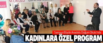 Samsun Büyük Anadolu Doğum Okulu'nda Kadınlara Özel Program