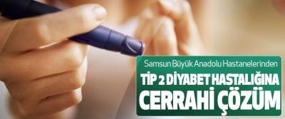 Samsun Büyük Anadolu Hastanelerinden Tip 2 Diyabet Hastalığına Cerrahi Çözüm
