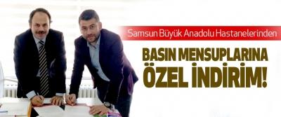Samsun Büyük Anadolu Hastanelerinden Basın mensuplarına özel indirim!