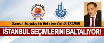 Samsun Büyükşehir Belediyesi'nin Su zammı İstanbul seçimlerini baltalıyor!