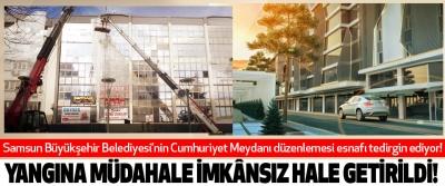 Samsun Büyükşehir Belediyesi'nin Cumhuriyet Meydanı düzenlemesi esnafı tedirgin ediyor!