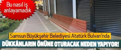 Samsun Büyükşehir Belediyesi Atatürk Bulvarı'nda Dükkânların önüne oturacak neden yapıyor!