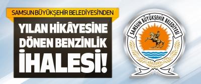 Samsun Büyükşehir Belediyesi'nden Yılan Hikâyesine Dönen Benzinlik İhalesi!