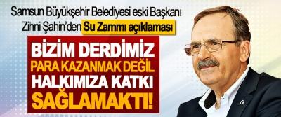 Samsun Büyükşehir Belediyesi eski Başkanı Zihni Şahin'den su Zammı açıklaması