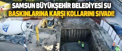 Samsun Büyükşehir Belediyesi Su Baskınlarına Karşı Kollarını Sıvadı!