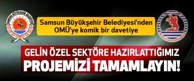 Samsun Büyükşehir Belediyesi'nden OMÜ'ye komik bir davetiye