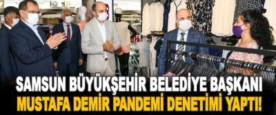 Samsun Büyükşehir Belediye Başkanı Mustafa Demir Pandemi Denetimi Yaptı!