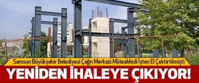 Samsun Büyükşehir Belediyesi Çağrı Merkezi Müteahhidi İşten El Çektirtilmişti  Yeniden ihaleye çıkıyor!