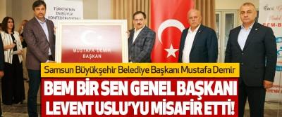 Samsun Büyükşehir Belediye Başkanı Mustafa Demir Bem Bir Sen Genel Başkanı Levent Uslu'yu Misafir Etti!
