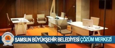 Samsun Büyükşehir Belediyesi Çözüm Merkezi