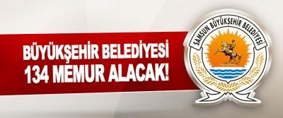 Samsun Büyükşehir Belediyesi 134 Memur Alacak!