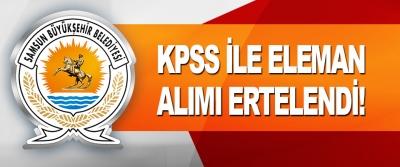 Samsun Büyükşehir Belediyesi KPSS İle Eleman Alımı Ertelendi!