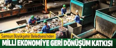Samsun Büyükşehir Belediyesi'nden Milli Ekonomiye Geri Dönüşüm Katkısı