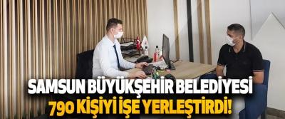 Samsun Büyükşehir Belediyesi 790 Kişiyi İşe Yerleştirdi!