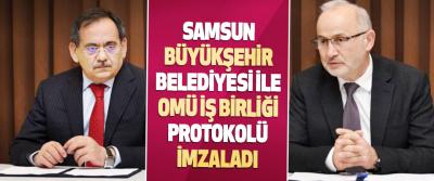 Samsun Büyükşehir Belediyesi İle Omü İş Birliği Protokolü İmzaladı