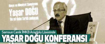 Samsun Canik İMKB Anadolu Lisesinde Yaşar Doğu Konferansı
