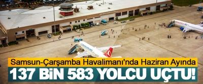 Samsun-Çarşamba Havalimanı'nda Haziran Ayında 137 Bin 583 Yolcu Uçtu!