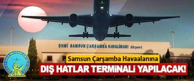 Samsun Çarşamba Havaalanına dış hatlar terminali yapılacak!