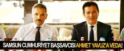 Samsun cumhuriyet başsavcısı Ahmet Yavuz'a veda!