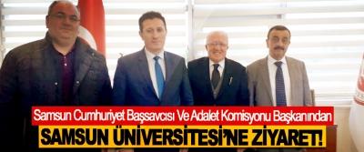 Samsun Cumhuriyet Başsavcısı Ve Adalet Komisyonu Başkanından Samsun Üniversitesi 'ne ziyaret!