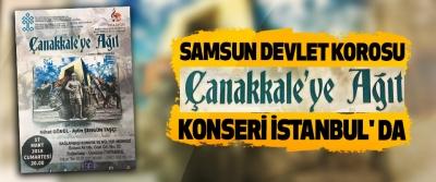 Samsun Devlet Korosu Çanakkale'ye Ağıt Konseri İstanbul' da