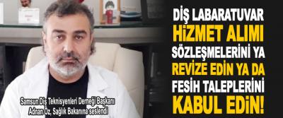 Samsun Diş Teknisyenleri Derneği Başkanı Adnan Öz, Sağlık Bakanına seslendi