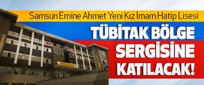 Samsun Emine Ahmet Yeni Kız İmam Hatip Lisesi TÜBİTAK Bölge Sergisine Katılacak!