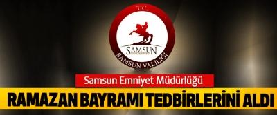 Samsun Emniyet Müdürlüğü Ramazan Bayramı Tedbirlerini Aldı