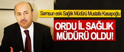 Samsun eski Sağlık Müdürü Mustafa Kasapoğlu Ordu il sağlık müdürü oldu!
