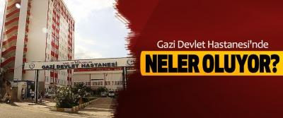Samsun Gazi Devlet Hastanesi'nde Neler Oluyor?